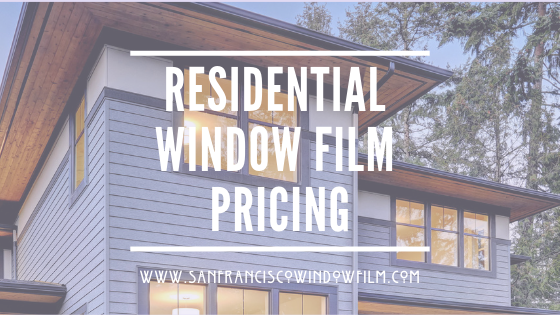 Window Film Pricing San Francisco
